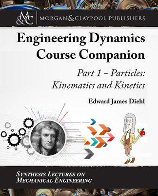 The Engineering Dynamics Course Companion, Part 1: Particles: Kinematics and Kinetics-cover
