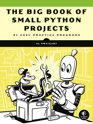 The Big Book of Small Python Projects: 81 Easy Practice Programs-cover
