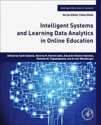 Intelligent Systems and Learning Data Analytics in Online Education