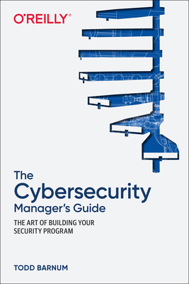 The Cybersecurity Manager's Guide: The Art of Building Your Security Program-cover