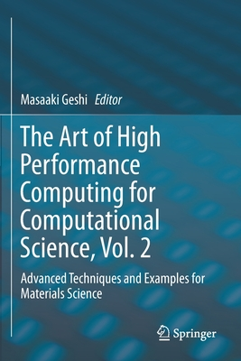 The Art of High Performance Computing for Computational Science, Vol. 2: Advanced Techniques and Examples for Materials Science