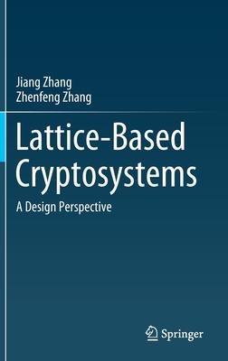 Lattice-Based Cryptosystems: A Design Perspective