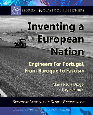 Inventing a European Nation: Engineers for Portugal, from Baroque to Fascism-cover