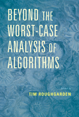 Beyond the Worst-Case Analysis of Algorithms-cover