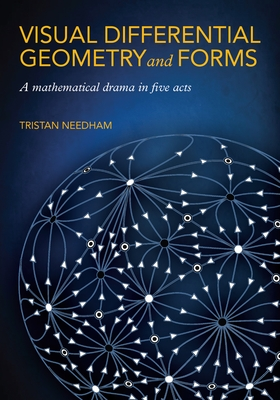 Visual Differential Geometry and Forms: A Mathematical Drama in Five Acts (Paperback)-cover