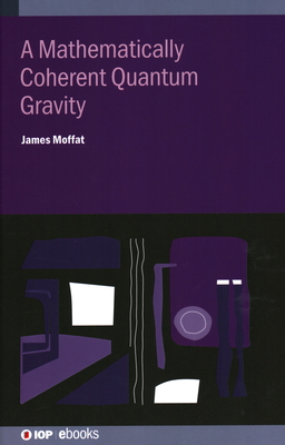 A Mathematically Coherent Quantum Gravity-cover