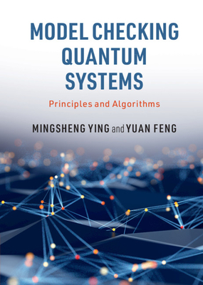 Model Checking Quantum Systems: Principles and Algorithms