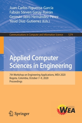 Applied Computer Sciences in Engineering: 7th Workshop on Engineering Applications, Wea 2020, Bogota, Colombia, October 7-9, 2020, Proceedings-cover