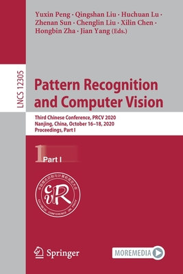 Pattern Recognition and Computer Vision: Third Chinese Conference, Prcv 2020, Nanjing, China, October 16-18, 2020, Proceedings, Part I-cover