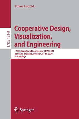 Cooperative Design, Visualization, and Engineering: 17th International Conference, Cdve 2020, Bangkok, Thailand, October 25-28, 2020, Proceedings-cover