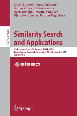 Similarity Search and Applications: 13th International Conference, Sisap 2020, Copenhagen, Denmark, September 30 - October 2, 2020, Proceedings-cover
