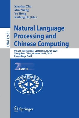 Natural Language Processing and Chinese Computing: 9th Ccf International Conference, Nlpcc 2020, Zhengzhou, China, October 14-18, 2020, Proceedings, P