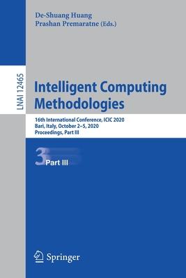 Intelligent Computing Methodologies: 16th International Conference, ICIC 2020, Bari, Italy, October 2-5, 2020, Proceedings, Part III-cover