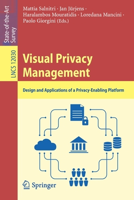 Visual Privacy Management: Design and Applications of a Privacy-Enabling Platform-cover