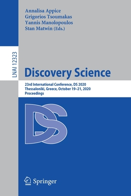 Discovery Science: 23rd International Conference, DS 2020, Thessaloniki, Greece, October 19-21, 2020, Proceedings-cover