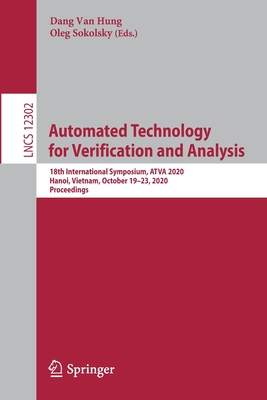 Automated Technology for Verification and Analysis: 18th International Symposium, Atva 2020, Hanoi, Vietnam, October 19-23, 2020, Proceedings-cover