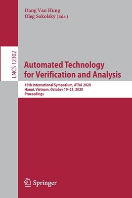 Automated Technology for Verification and Analysis: 18th International Symposium, Atva 2020, Hanoi, Vietnam, October 19-23, 2020, Proceedings-cover