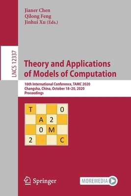 Theory and Applications of Models of Computation: 16th International Conference, Tamc 2020, Changsha, China, October 18-20, 2020, Proceedings-cover