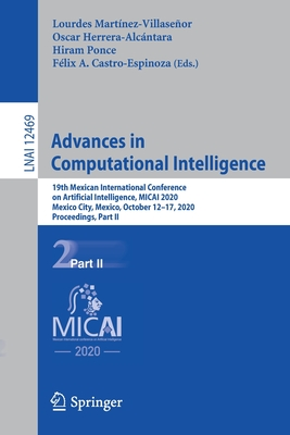 Advances in Computational Intelligence: 19th Mexican International Conference on Artificial Intelligence, Micai 2020, Mexico City, Mexico, October 12--cover