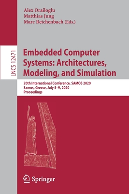 Embedded Computer Systems: Architectures, Modeling, and Simulation: 20th International Conference, Samos 2020, Samos, Greece, July 5-9, 2020, Proceedi-cover