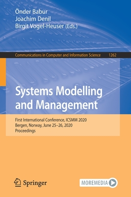 Systems Modelling and Management: First International Conference, Icsmm 2020, Bergen, Norway, June 25-26, 2020, Proceedings-cover