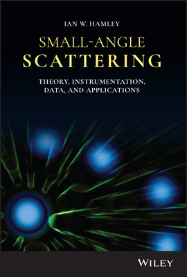 Small-Angle Scattering: Theory, Instrumentation, Data and Applications