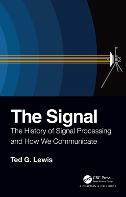 The Signal: The History of Signal Processing and How We Communicate
