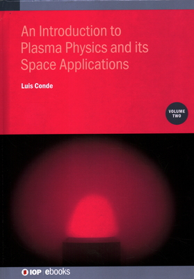 An Introduction to Plasma Physics and its Space Applications, Volume 2-cover