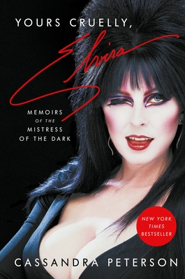Yours Cruelly, Elvira: Memoirs of the Mistress of the Dark-cover