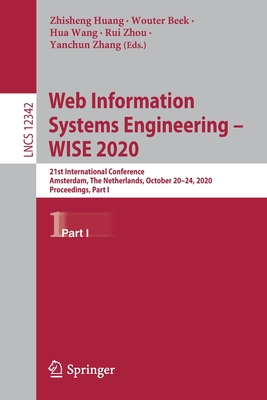 Web Information Systems Engineering - Wise 2020: 21st International Conference, Amsterdam, the Netherlands, October 20-24, 2020, Proceedings, Part I-cover