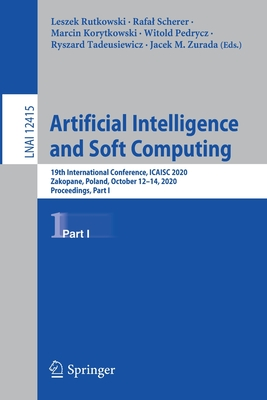 Artificial Intelligence and Soft Computing: 19th International Conference, Icaisc 2020, Zakopane, Poland, October 12-14, 2020, Proceedings, Part I-cover