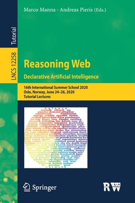 Reasoning Web. Declarative Artificial Intelligence: 16th International Summer School 2020, Oslo, Norway, June 24-26, 2020, Tutorial Lectures-cover