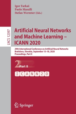Artificial Neural Networks and Machine Learning - Icann 2020: 29th International Conference on Artificial Neural Networks, Bratislava, Slovakia, Septe-cover