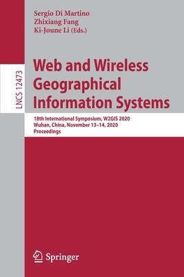 Web and Wireless Geographical Information Systems: 18th International Symposium, W2gis 2020, Wuhan, China, November 13-14, 2020, Proceedings-cover