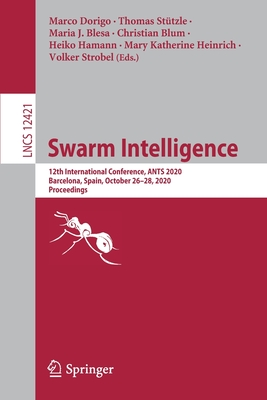 Swarm Intelligence: 12th International Conference, Ants 2020, Barcelona, Spain, October 26-28, 2020, Proceedings-cover