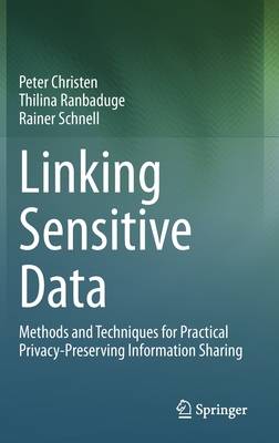Linking Sensitive Data: Methods and Techniques for Practical Privacy-Preserving Information Sharing-cover