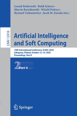Artificial Intelligence and Soft Computing: 19th International Conference, Icaisc 2020, Zakopane, Poland, October 12-14, 2020, Proceedings, Part II-cover