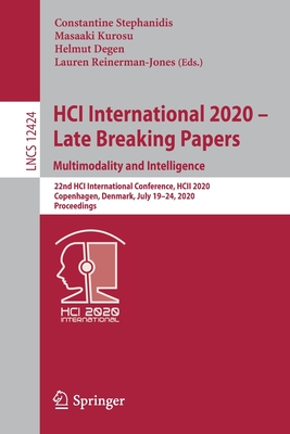 Hci International 2020 - Late Breaking Papers: Multimodality and Intelligence: 22nd Hci International Conference, Hcii 2020, Copenhagen, Denmark, July-cover
