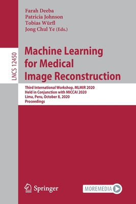 Machine Learning for Medical Image Reconstruction: Third International Workshop, Mlmir 2020, Held in Conjunction with Miccai 2020, Lima, Peru, October-cover