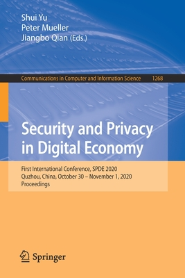 Security and Privacy in Digital Economy: First International Conference, Spde 2020, Quzhou, China, October 30 - November 1, 2020, Proceedings-cover