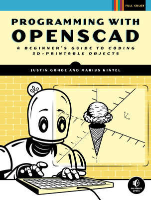 Programming with Openscad: A Beginner's Guide to Coding 3d-Printable Objects-cover