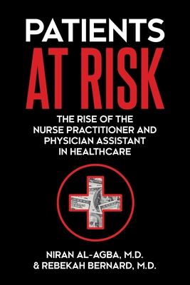 Patients at Risk: The Rise of the Nurse Practitioner and Physician Assistant in Healthcare-cover
