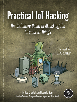 Practical Iot Hacking: The Definitive Guide to Attacking the Internet of Things-cover