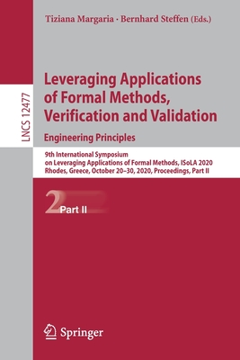 Leveraging Applications of Formal Methods, Verification and Validation: Engineering Principles: 9th International Symposium on Leveraging Applications-cover