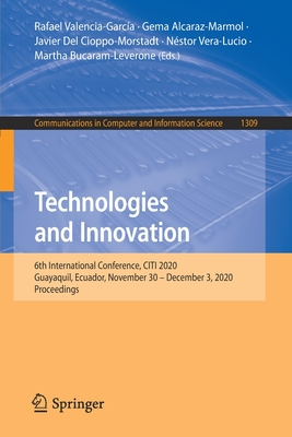 Technologies and Innovation: 6th International Conference, Citi 2020, Guayaquil, Ecuador, November 30 - December 3, 2020, Proceedings-cover