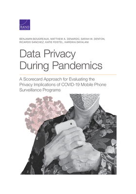 Data Privacy During Pandemics: A Scorecard Approach for Evaluating the Privacy Implications of Covid-19 Mobile Phone Surveillance Programs-cover
