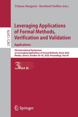 Leveraging Applications of Formal Methods, Verification and Validation: Applications: 9th International Symposium on Leveraging Applications of Formal-cover