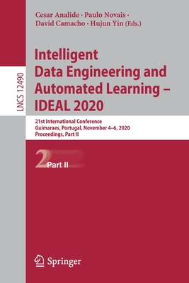 Intelligent Data Engineering and Automated Learning - Ideal 2020: 21st International Conference, Guimaraes, Portugal, November 4-6, 2020, Proceedings,-cover