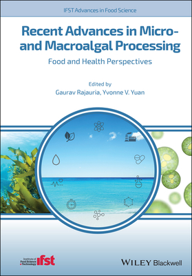 Recent Advances in Micro- And Macroalgal Processing: Food and Health Perspectives-cover