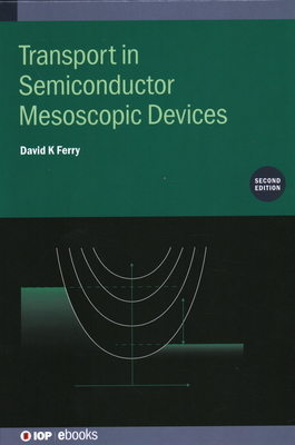 Transport in Semiconductor Mesoscopic Devices, Second edition-cover